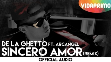 Sincero Amor   (Remix) [Official Audio] - De La Ghetto