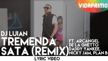 Tremenda Sata   (Remix) [Lyric Video] - DJ Luian