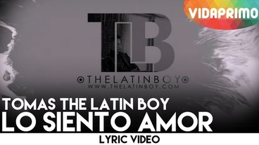 Lo Siento Amor  [Lyric Video] - Tomas The Latin Boy