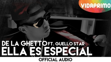 Ella Es Especial  [Official Audio] - De La Ghetto