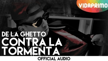 Contra La Tormenta  [Official Audio] - De La Ghetto