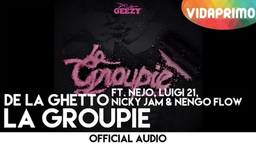 La Groupie  [Official Audio] - De La Ghetto