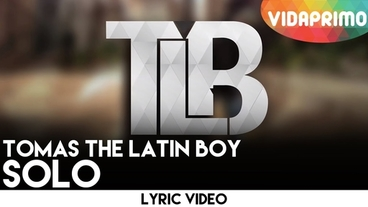 Solo  [Lyric Video] - Tomas The Latin Boy