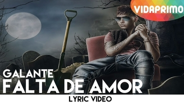 Falta De Amor  [Lyric Video] - Galante El Emperador