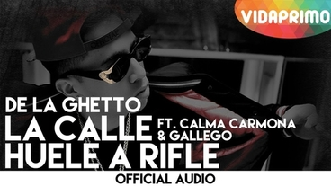 La Calle Huele a Rifle  [Official Audio] - De La Ghetto