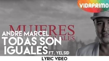 Todas son Iguales   [Lyric Video] - Andre Marcel