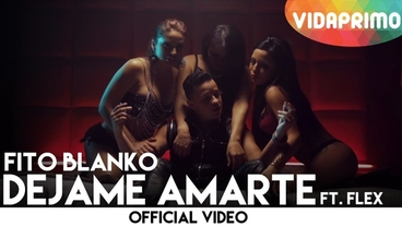 Dejame Amarte  [Official Video] - Fito Blanko