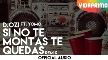Si No Te Montas Te Quedas   (Remix) [Official Audio] - D.OZi