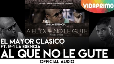 Al Que No Le Gute   [Official Audio] - El Mayor Clasico