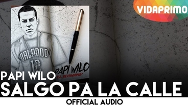 Salgo Pa La Calle  [Official Audio] - Papi Wilo