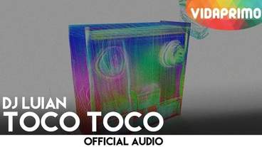 Toco Toco  [Official Audio] - DJ Luian